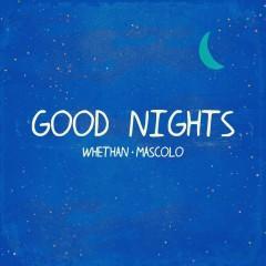 Good Nights (feat. Mascolo) - Whethan, Mascolo