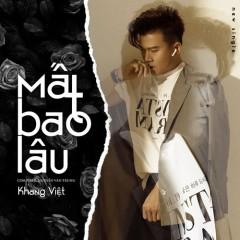 Mất Bao Lâu (Single) - Khang Việt