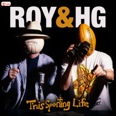 This Sporting Life - Roy & HG