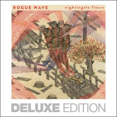 Nightingale Floors (Deluxe Version) - Rogue Wave