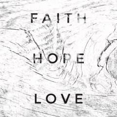 Faith Hope Love - Stan Walker