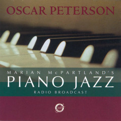 Marian McPartland's Piano Jazz Radio Broadcast - Marian McPartland, Oscar Peterson