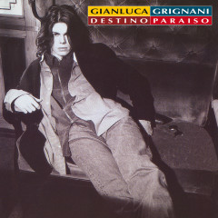 Destino Paraiso - 25th Anniversary Edition (Remastered) - Gianluca Grignani