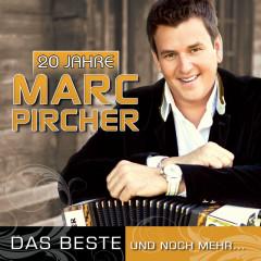 """20 Jahre  """"Das Beste und noch mehr …"""" - Marc Pircher"""