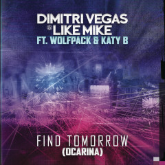 Find Tomorrow (Ocarina) - Dimitri Vegas & Like Mike