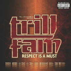 Trill Entertainment Presents: Trill Fam - Respect Is A Must - Various Artists