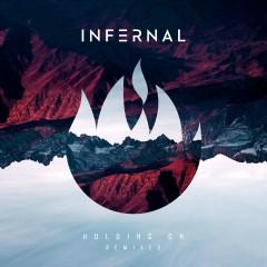 Holding On (Remixes) - Infernal