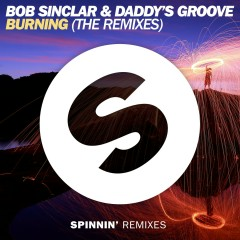 Burning (The Remixes) - Bob Sinclar, Daddy's Groove