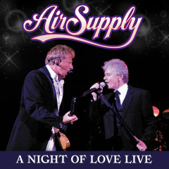 A Night of Love Live - Air Supply