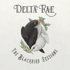 The Blackbird Sessions - Delta Rae