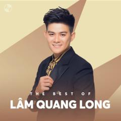 Những Bài Hát Hay Nhất Của Lâm Quang Long - Lâm Quang Long