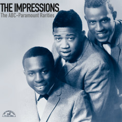 The ABC-Paramount Rarities - The Impressions