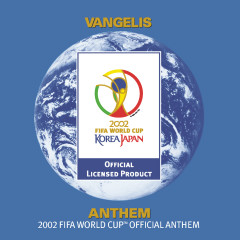Anthem (The 2002 FIFA World Cup Official Anthem) - Vangelis
