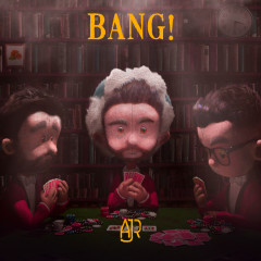Bang! (Remixes) - AJR