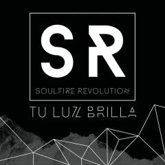 Tu Luz Brilla - Soulfire Revolution