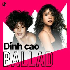 Đỉnh Cao Ballad - Whitney Houston, Mariah Carey, Céline Dion, Toni Braxton