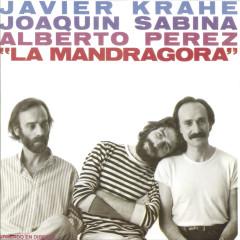 La Mandragora - Javier Krahe, Joaquín Sabina, Alberto Pérez