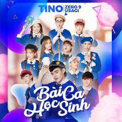 Bài Ca Học Sinh (Single) - Tino, Zero9