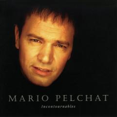 Incontournables - Mario Pelchat