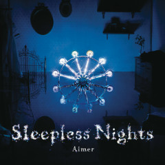 Sleepless Nights - Aimer
