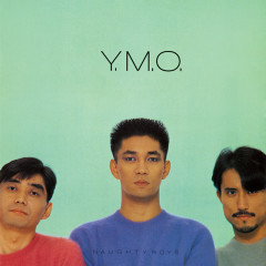 Naughty Boys (2019 Bob Ludwig Remastering) - Yellow Magic Orchestra