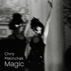 Magic - Chris Malinchak