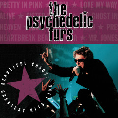 Beautiful Chaos: Greatest Hits Live - The Psychedelic Furs