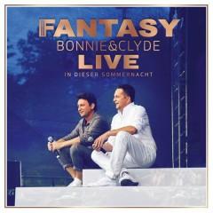Bonnie & Clyde Live - In dieser Sommernacht - Fantasy