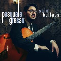 Solo Ballads - Pasquale Grasso