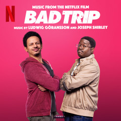 Bad Trip (Music from the Netflix Film) - Joseph Shirley, Ludwig Goransson