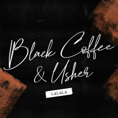 LaLaLa - Black Coffee, Usher