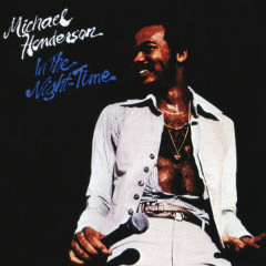 In The Night-Time - Michael Henderson
