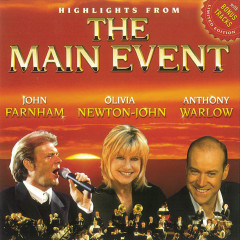 Highlights from The Main Event (Live) - John Farnham, Olivia Newton John, Anthony Warlow