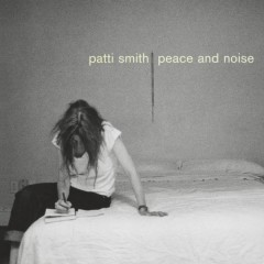 Peace & Noise - Patti Smith