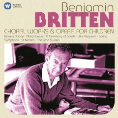 Britten: Choral Works & Operas for Children - Various Artists