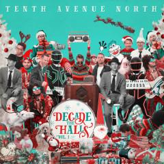 Decade the Halls, Vol. 1 - Tenth Avenue North