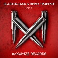 Narco - BlasterJaxx, Timmy Trumpet
