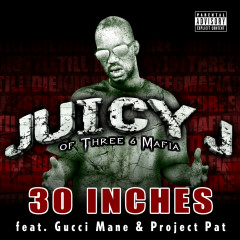 30 Inches - Juicy J