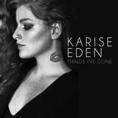 Things I've Done - Karise Eden
