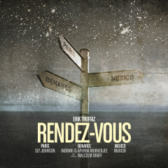 Rendez-vous (Paris - Benares - Mexico) - Erik Truffaz