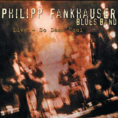 Live - So Damn Cool - Philipp Fankhauser