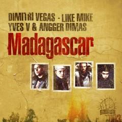 Madagascar - Dimitri Vegas, Like Mike, Yves V, Angger Dimas
