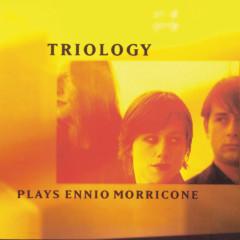 Plays Ennio Morricone - Triology