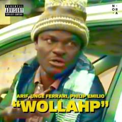 Wollahp - Arif,Unge Ferrari,Philip Emilio,Nora Collective