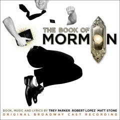 The Book Of Mormon (Original Broadway Cast Recording) - Trey Parker, Robert Lopez, Matt Stone