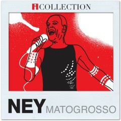 iCollection - Ney Matogrosso