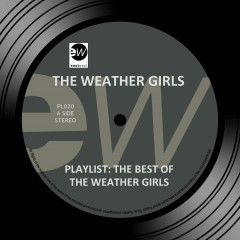 Playlist: The Best of the Weather Girls - The Weather Girls