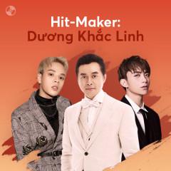HIT-MAKER: Dương Khắc Linh