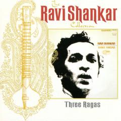 The Ravi Shankar Collection: Three Ragas (Remastered) - Ravi Shankar