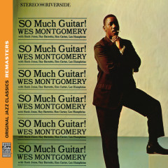 So Much Guitar! [Original Jazz Classics Remasters] - Wes Montgomery, Hank Jones, Ray Barretto, Ron Carter, Lex Humphries